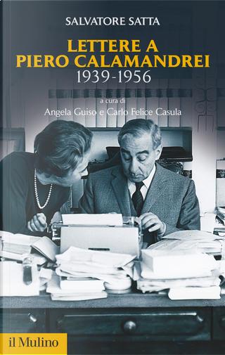 Lettere a Piero Calamandrei 1939-1956 by Salvatore Satta
