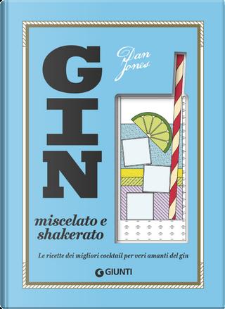 Gin miscelato e shakerato by Dan Jones