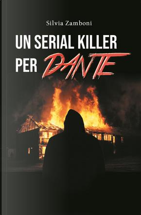 Un serial killer per Dante by Silvia Zamboni