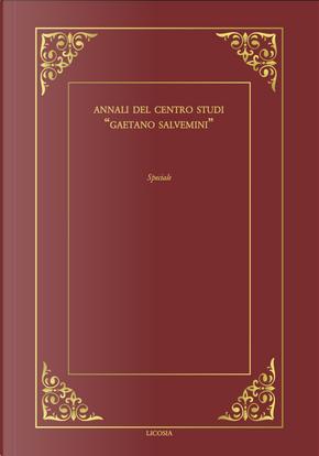 Annali del Centro Studi «Gaetano Salvemini». Norberto Bobbio: filosofo del diritto; filosofo della politica, storico del pensiero.
