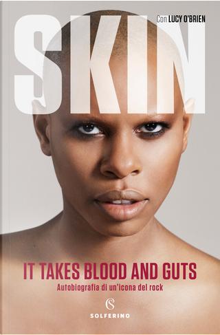 It takes blood and guts. Autobiografia di un'icona del rock by Lucy O'Brien, Skin