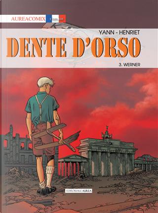 Dente d'orso. Vol. 3: Werner by Balac