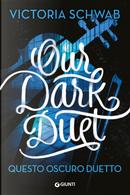 Our dark duet. Questo oscuro duetto by Victoria Schwab