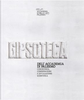La gipsoteca dell'Accademia di Belle Arti di Palermo. Conoscenza, conservazione e divulgazione scientifica