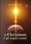 Il Chrismon e gli angeli caduti by Annalisa, Moka