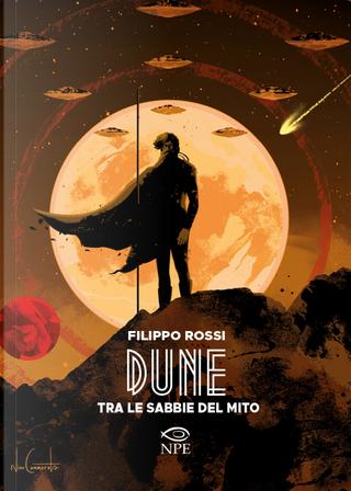 Dune. Tra le sabbie del mito by Filippo Rossi