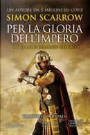 Per la gloria dell'impero by Simon Scarrow