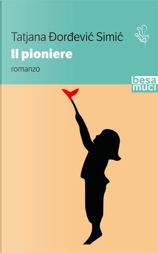 Il pioniere by Tatjana Dordević Simić