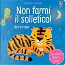 Non farmi il solletico! ...dice la tigre by Sam Taplin