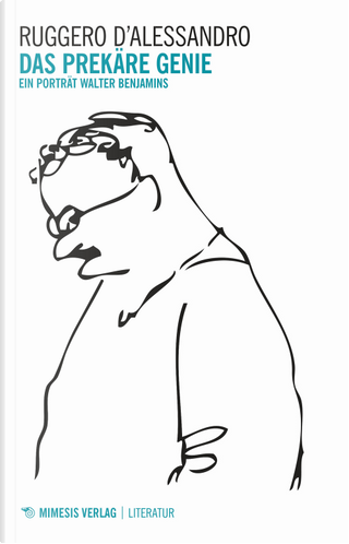 Das prekäre Genie. Ein porträt Walter Benjamins by Ruggero D'Alessandro