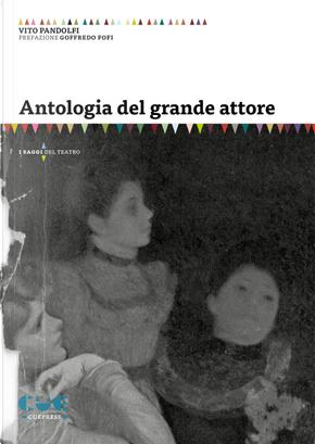 Antologia del grande attore by Vito Pandolfi