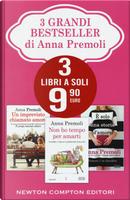 3 grandi bestseller di Anna Premoli: Un imprevisto chiamato amore-Non ho tempo per amarti-È solo una storia d'amore by Anna Premoli