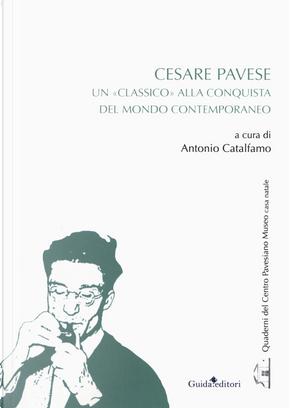 Cesare Pavese. Un «classico» alla conquista del mondo contemporaneo