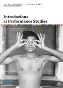 Introduzione ai performance studies by Richard Schechner