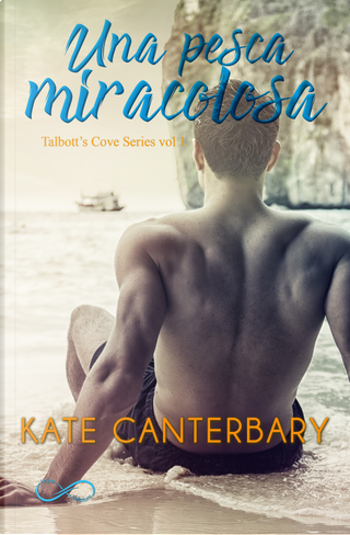 Una pesca miracolosa. Talbott's Cove series. Vol. 1 by Kate Canterbary