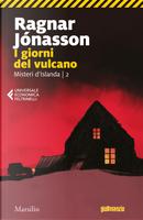 I giorni del vulcano. Misteri d'Islanda. Vol. 2 by Ragnar Jónasson