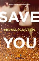 Save you. Ediz. italiana by Mona Kasten