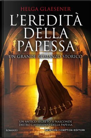 L'eredità della papessa by Helga Glaesener