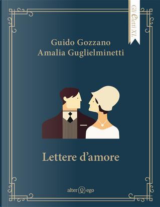 Lettere d'amore by Amalia Guglielminetti, Guido Gozzano