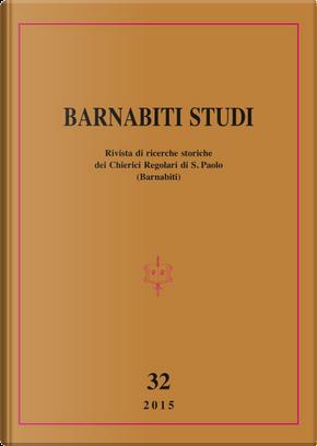Barnabiti studi. Rivista di ricerche storiche dei Chierici Regolari di S. Paolo. Vol. 32