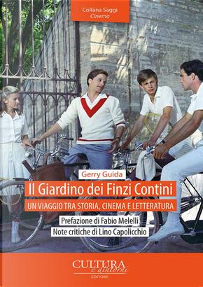 Il giardino dei Finzi Contini. Un viaggio tra storia, cinema e letteratura by Gerry Guida