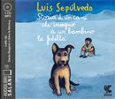 Storia di un cane che insegnò a un bambino la fedeltà letto da Gino la Monica. Audiolibro. CD Audio formato MP3 by Luis Sepúlveda