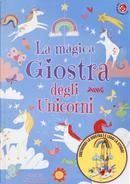 La magica giostra degli unicorni by Annabel Stones, Sam Loman