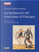 La tentazione del marchese di Pescara by Conrad Ferdinand Meyer