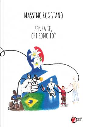 Senza te, chi sono io? by Massimo Ruggiano