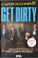 Get dirty. Il sapore della vendetta. Ediz. tie-in by Gretchen McNeil