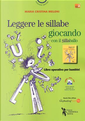 Leggere le sillabe giocando con il Sillaballo. Ediz. ad alta leggibilità by Maria Cristina Meloni