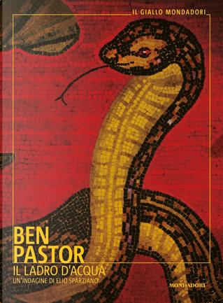 Il ladro d'acqua by Ben Pastor