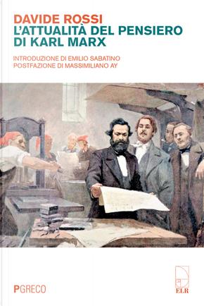 L'attualità del pensiero di Karl Marx by Davide Rossi