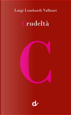 Crudeltà by Luigi Lombardi Vallauri