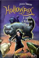 Hollowpox. A caccia di Morrigan Crow. Nevermoor. Vol. 3 by Jessica Townsend