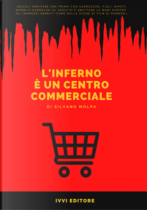 L'inferno è un centro commerciale by Silvano Molpa