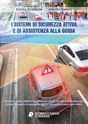I sistemi di sicurezza attiva e di assistenza alla guida by Alberto Sartori, Enrico Scanferla