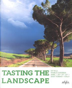 Tasting the landscape. 53rd IFLA world Congress (Torino, 20-22 aprile 2016)