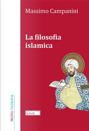 La filosofia islamica by Massimo Campanini