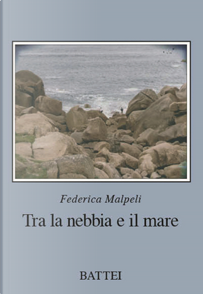 Tra la nebbia e il mare by Federica Malpeli