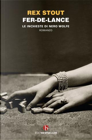 Fer-de-lance. Le inchieste di Nero Wolfe by Rex Stout