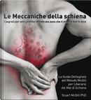 Le meccaniche della schiena. I segreti per una colonna vertebrale sana che il medico non vi dice by Stuart McGill