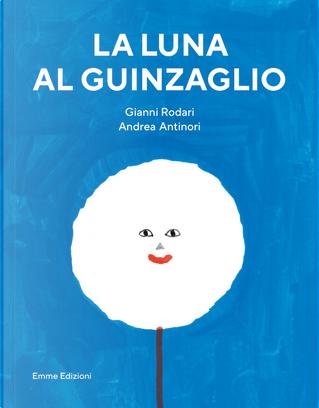 La luna al guinzaglio by Gianni Rodari
