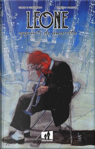 Leone. Appunti di una vita. Ediz. variant by Carmine Di Giandomenico, Francesco Colafella