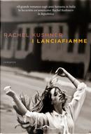 I lanciafiamme by Rachel Kushner