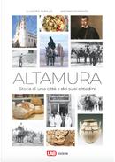 Altamura. Storia di una città e dei suoi cittadini by Antonio Ferrante, Giuseppe Pupillo