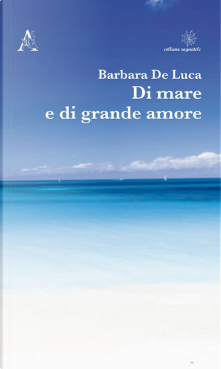 Di mare e di grande amore by Barbara De Luca