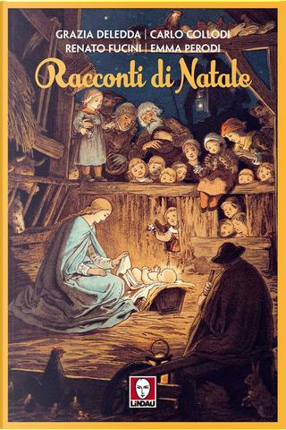 Racconti di Natale by Carlo Collodi, Emma Perodi, Grazia Deledda, Renato Fucini