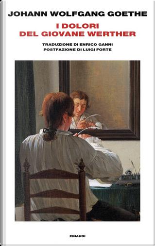 I dolori del giovane Werther by Johann Wolfgang Goethe