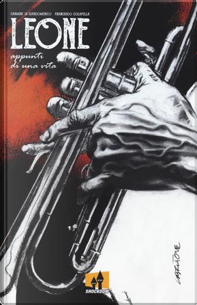 Leone. Appunti di una vita by Carmine Di Giandomenico, Francesco Colafella
